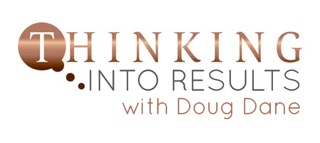 Thinking into results with Doug Dane